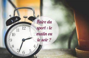 Sport matin ou soir